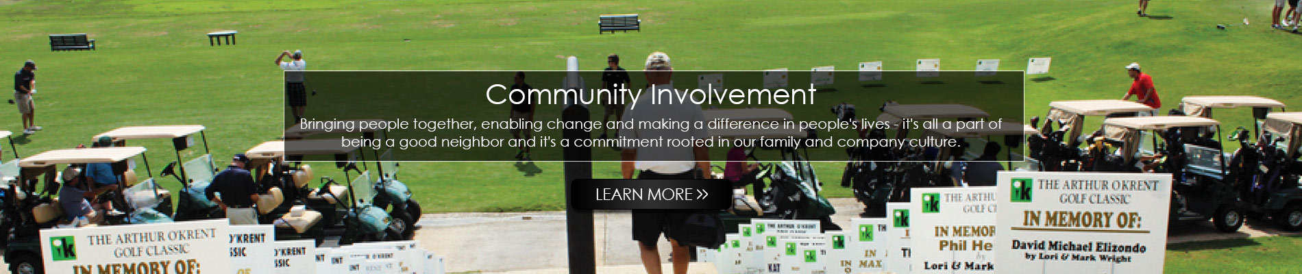 Community Involvement | Bringing people together, enabling change and making a difference in people's lives - it's all a part of being a good neighbor and it's a commitment rooted in our family and company culture.